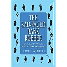 The Sad-Faced Bank Robber