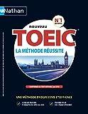 TOEIC La Méthode Réussite (conforme au test Toeic en vigueur à partir de juin 2018)