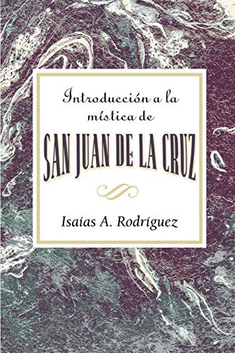 Introduccion a la Mistica de San Juan de La Cruz Aeth: An Introduction to the Mysticism of St. John of the Cross Aeth (Spanish) por Isaias A. Rodriguez