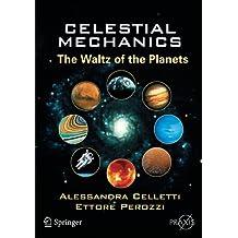Celestial Mechanics: The Waltz of the Planets (Springer Praxis Books)