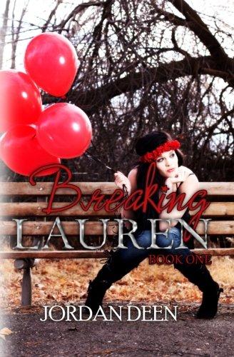 Breaking Lauren (The Lauren Series, Band 1) (Deen Jordan)