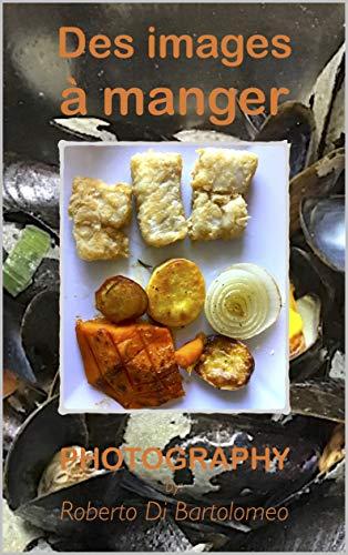Couverture du livre Des images à manger: PHOTOGRAPHY