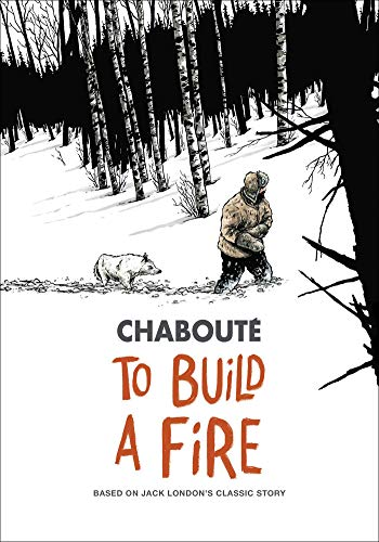 To Build a Fire: Based on Jack London's Classic Story -