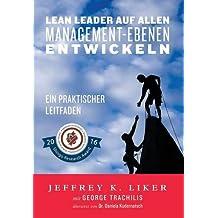Lean Leader auf allen Management-Ebenen entwickeln: Ein praktischer Leitfaden