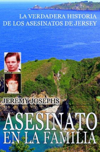 Asesinato en la familia - La verdadera historia de los asesinatos de Jersey