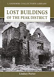 Lost Buildings of the Peak District (Landmark Collector's Library)