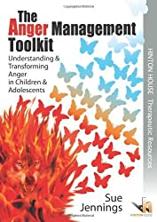 The Anger Management Toolkit: Understanding & Transforming Anger in Children & Young People by Sue Jennings (2011-12-14)