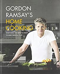 Gordon Ramsay's Home Cooking: Everything You Need to Know to Make Fabulous Food by Gordon Ramsay (2013-04-09)