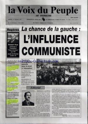 VOIX DU PEUPLE DE TOURAINE (LA) [No 2686] du 10/02/1995 - REPERES - JE SUIS DU COTE DE LA FRANCE QUI SOUFFRE PAR ROBERT HUE - LA CHANCE DE LA GAUCHE L'INFLUENCE COMMUNISTE - ETUDIANTS ENSEIGNANTS PARENTS POUR LE DROIT A L'EDUCATION - EDITORIAL PAR PIERRE TEXIER
