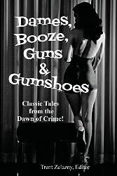Dames, Booze, Guns & Gumshoes by David Goodis (2013-04-13)