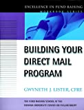 Building Your Direct Mail Program: Excellence in Fund Raising Workbook Series (J-B Fund Raising School Series 1)