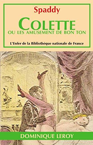 Colette ou Les Amusements de bon ton (L'Enfer de la Bibliothèque nationale de France) par Renée Dunan, Spaddy [attribué à Renée Dunan]
