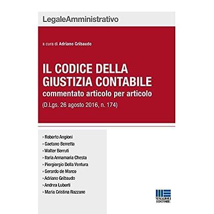 Il Codice Della Giustizia Contabile Commentato Articolo Per Articolo (D. Lgs. 26 Agosto 2016, N. 174)