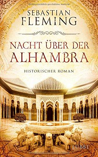 Nacht über der Alhambra: Historischer Roman