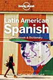 Latin American Spanish Phrasebook & Dictionary (Lonely Planet Phrasebook & Dictionary)