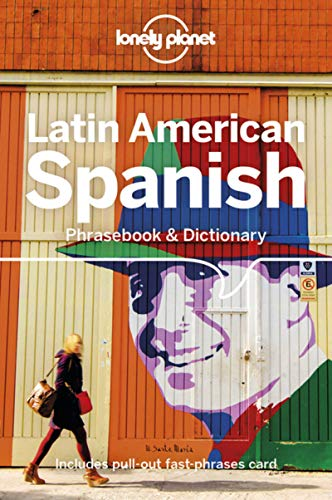 Latin American Spanish Phrasebook & Dictionary (Lonely Planet Phrasebook & Dictionary)