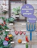Le semainier du potager - Février (Jardin (hors collection))