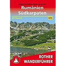 Rother Wanderführer / Rumänien – Südkarpaten: 63 Touren. Mit GPS-Daten
