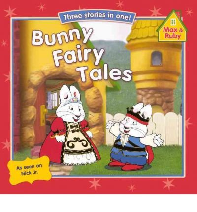 [(Bunny Fairy Tales: The Froggy Prince, Max and the Beanstalk, Little Red Ruby Hood )] (Bunny Hood)