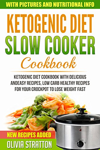 Keto Slow Cooker Cookbook: For Delicious and Easy Ketogenic Cooking, Low Carb Healthy Recipes for Your Crockpot to Lose Weight Fast (Healthy Cookbook Book 2) (English Edition)