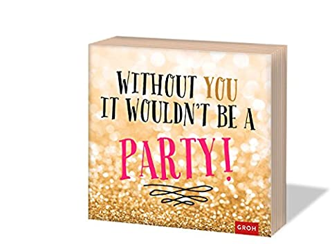 Without you it wouldn't be a party: Servietten (Geschenkewelt Time to drink champagne)