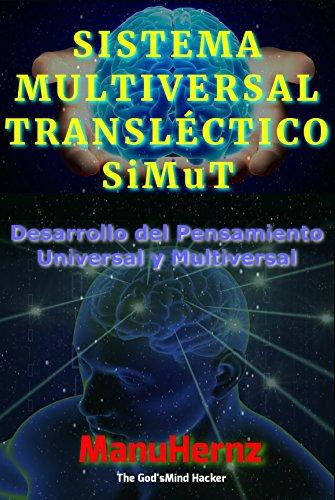 SISTEMA MULTIVERSAL TRANSLÉCTICO: Hacia una Epistemología Transégica (SiMuT nº 1)