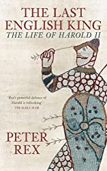 The Last English King: The Life of Harold II
