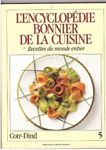 L'Encyclopédie Bonnier de la cuisine / Recettes du monde entier 5 Cotr-Dind