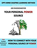 Your Personal Power Source: How to Connect With Your Personal Source of Power (Opti-Mind Shaping) (English Edition)