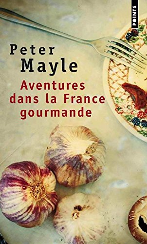 Aventures dans la France gourmande : Ave...