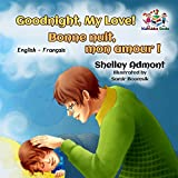 Goodnight, My Love Bonne nuit, mon amour (english french bilingual books, french baby book, french kids books, livres pour enfants) (English French Bilingual Collection) (French Edition)