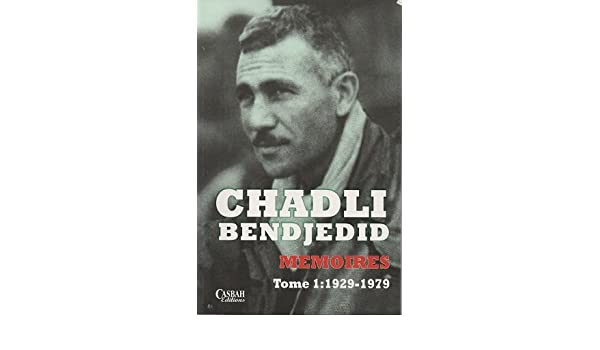 chadli bendjedid memoires tome 1 pdf