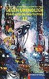 GEGEN UNENDLICH: Phantastische Geschichten - Nr. 12 (AndroSF)