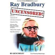 RAY BRADBURY Uncensored!