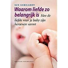 Waarom liefde zo belangrijk is (Dutch Edition)