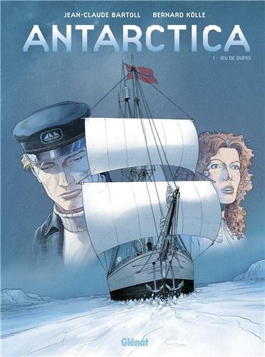 Antarctica - Tome 01 : Jeu de dupes