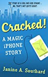 Cracked! A Magic iPhone Story (English Edition)