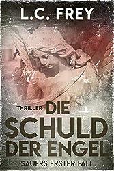 Die Schuld Der Engel: Thriller (Kommissar Sauer 1)