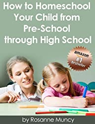 How to Homeschool Your Child From Preschool Through High School (English Edition)