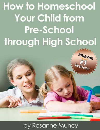 How to Homeschool Your Child From Preschool Through High School