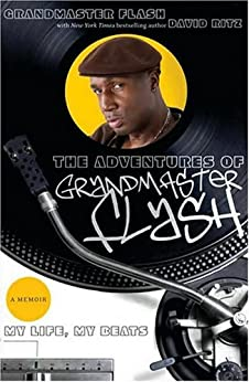 The Adventures of Grandmaster Flash: My Life, My Beats par [Flash, Grandmaster, Ritz, David]