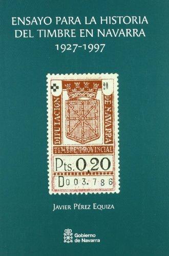 Ensayo para la historia del timbre en Navarra, 1927-1997 por Javier Pérez Equiza