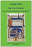 Das 'Circa Instans'. Die erste große Drogenkunde des Abendlandes (Grüne Reihe - Schriften zur antiken und mittelalterlichen Medizin- und Pharmaziegeschichte, Band 17)