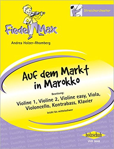 Fiedel-Max für Streichorchester: Auf dem Markt in Marokko, Spielpartitur: Violine 1, Violine 2, Violine easy, Viola, Violoncello, Kontrabass, Klavier