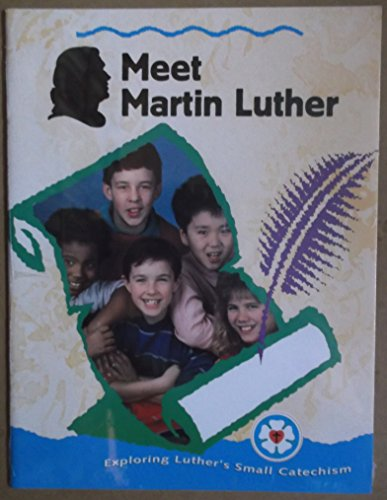 Meet Martin Luther Ldr (Exploring Luther's Small Catechism)