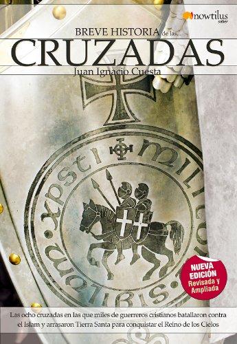 Breve historia de las cruzadas: Las ocho cruzadas en las que miles de guerreros cristianos batallaron contra el Islam y arrasaron Tierra Santa para conquistar el Reino de los Cielos