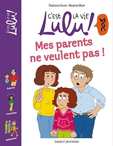 C'est la vie Lulu doc ! (10) : Mes parents ne veulent pas !