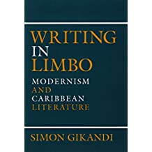 Writing in Limbo: Modernism and Caribbean Literature (English Edition)