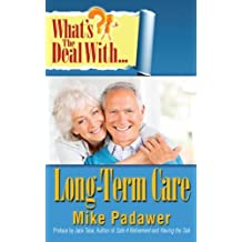 What's the Deal with Long-Term Care? by Mike Padawer (2013-10-02)