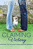 Claiming Victory (The Dartmouth Diaries Book 1) by Beverley Watts